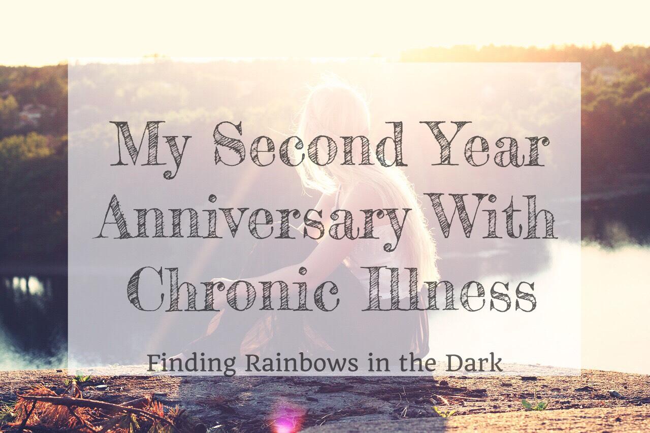 My Second Year Anniversary With Chronic Illness